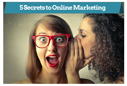 Five secrets to marketing your business online