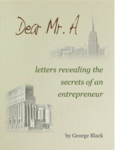 Dear_Mr_A_letters_revealing_the_secrets_of_an-entrepreneur_by_george_black