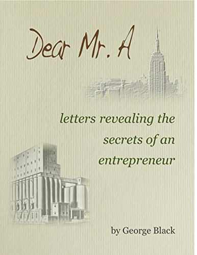 Dear_Mr_A_letters_revealing_the_secrets_of_an-entrepreneur_by_george_black