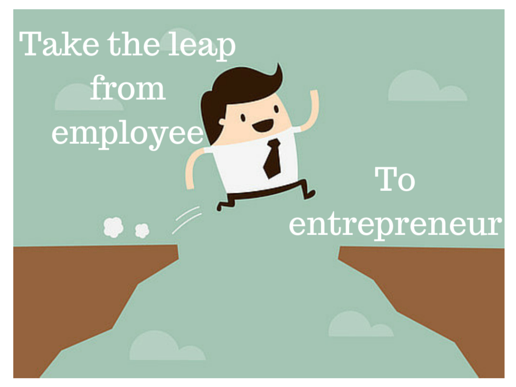 Tips to take the leap from employee to entrepreneur