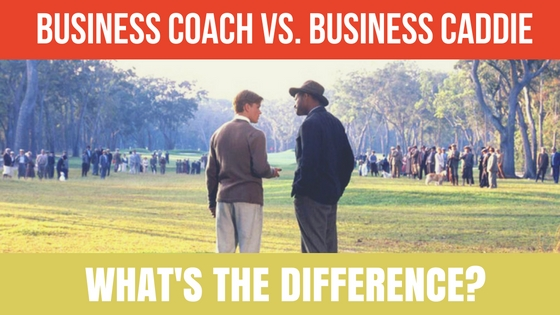 Business Coach Vs. Business Caddie