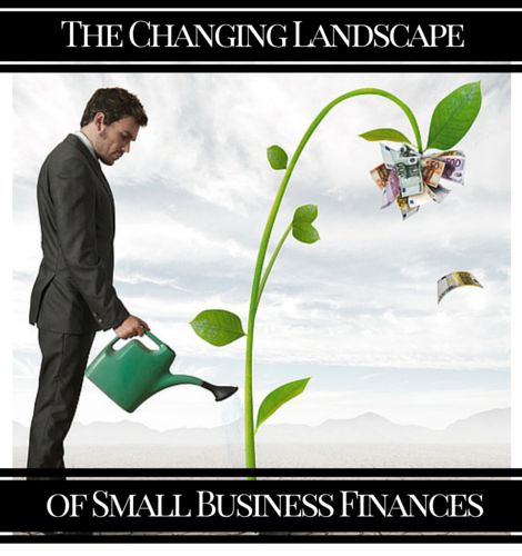 the changing landscape of small business finances